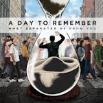What Seperates Me From You - A Day To Remember