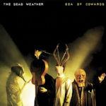 Sea Of Cowards - Dead Weather