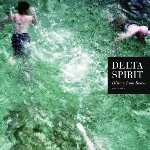 History From Below - Delta Spirit