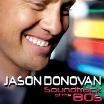 Soundtrack Of The 80s - Jason Donovan