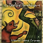 World Gone Crazy - Doobie Brothers