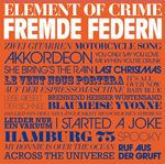 Fremde Federn - Element Of Crime