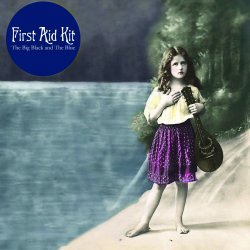 The Big Black And The Blue - First Aid Kit