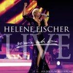 So wie ich bin - live - Helene Fischer