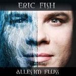 Alles im Fluss - Eric Fish