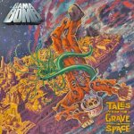 Tales From The Grave In Space - Gama Bomb