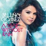 A Year Without Rain - {Selena Gomez} + the Scene