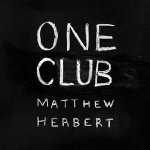 One Club - Matthew Herbert