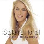 Das Beste aus 25 Jahren - Stefanie Hertel