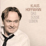 Das süße Leben - Klaus Hoffmann
