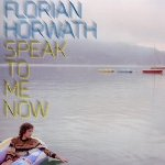 Speak To Me Now - Florian Horwath