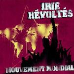 Mouvement Mondial - Irie Revoltes