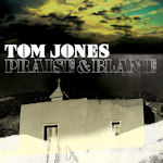 Praise And Blame - Tom Jones