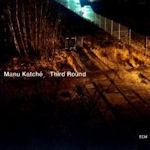 Third Round - Manu Katche