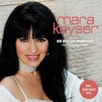 Ich zeig dir meine Welt - Die größten Erfolge - Mara Kayser