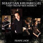 Tempelhof - {Sebastian Krumbiegel} + die Feinen Herren