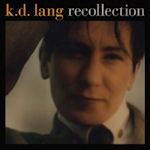 Recollection - k.d. Lang