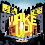 Wake Up! - {John Legend} + {Roots}