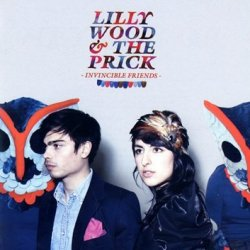 Invincible Friends - Lilly Wood And The Prick