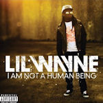 I Am Not A Human Being - Lil