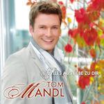 Alles aus Liebe zu Dir - Tom Mandl