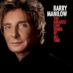 The Greatest Love Songs Of All Time - Barry Manilow