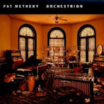 Orchestrion - Pat Metheny