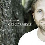 Meylenweit - Gregor Meyle