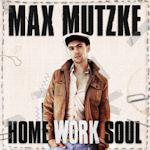 Home Work Soul - Max Mutzke