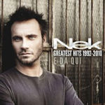 E da qui - Greatest Hits 1992-2010 - Nek