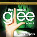 Glee - The Music - Volume 3 - Showstoppers - Soundtrack