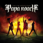 Time For Annihilation... On The Record And On The Road - Papa Roach