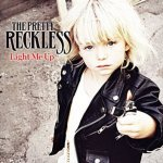 Light Me Up - Pretty Reckless