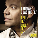 Tell It Like It Is - Thomas Quasthoff