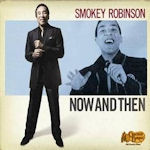 Now And Then - Smokey Robinson