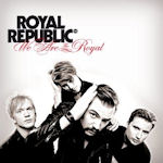 We Are The Royal - Royal Republic