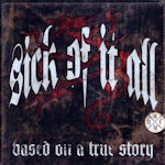 Based On A True Story - Sick Of It All