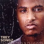 Passion, Pain And Pleasure - Trey Songz