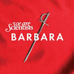 Barbara - We Are Scientists