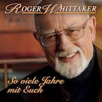 So viele Jahre mit Euch - Roger Whittaker