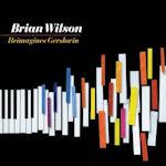 Reimagines Gershwin - Brian Wilson