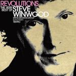 Revolutions: The Very Best Of Steve Winwood - Steve Winwood