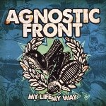My Life My Way - Agnostic Front