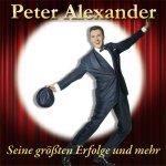 Seine größten Erfolge und mehr - Peter Alexander