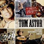Seine größten Hits - Tom Astor