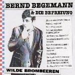 Wilde Brombeeren - {Bernd Begemann} + die Befreiuung