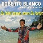 Du lebst besser, wenn du lachst - Roberto Blanco