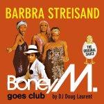 Barbra Streisand - Boney M. Goes Club - Boney M.