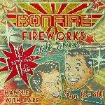 Fireworks... Still Alive!!! - Bonfire