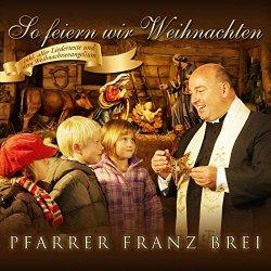 So feiern wir Weihnachten - Pfarrer Franz Brei